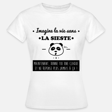 Sieste Humour Imagine la vie sans la sieste,humour,citations - T-shirt Femme