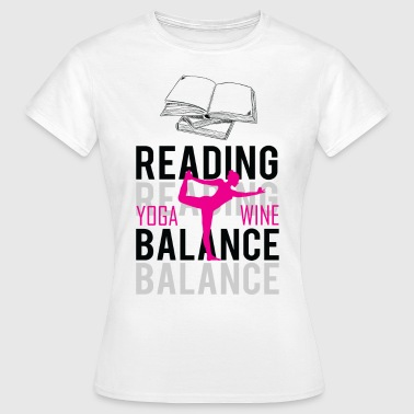 Balance Reading Yoga Wine Balance - Women's T-Shirt