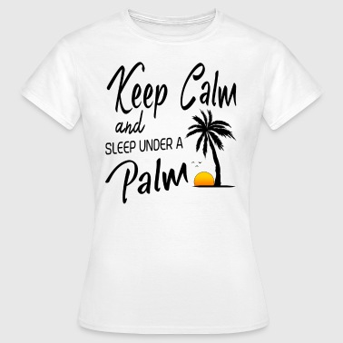 Keep Calm - Palm - Frauen T-Shirt