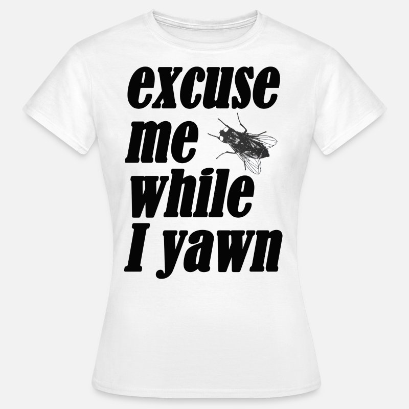 Ruby T-Shirts - Excuse me while I yawn - Women's T-Shirt white