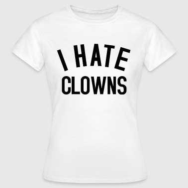 Hatred Clowns Text 2 black - T-shirt Femme