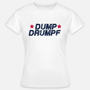 Dumped Dump Drumpf - Women's T-Shirt