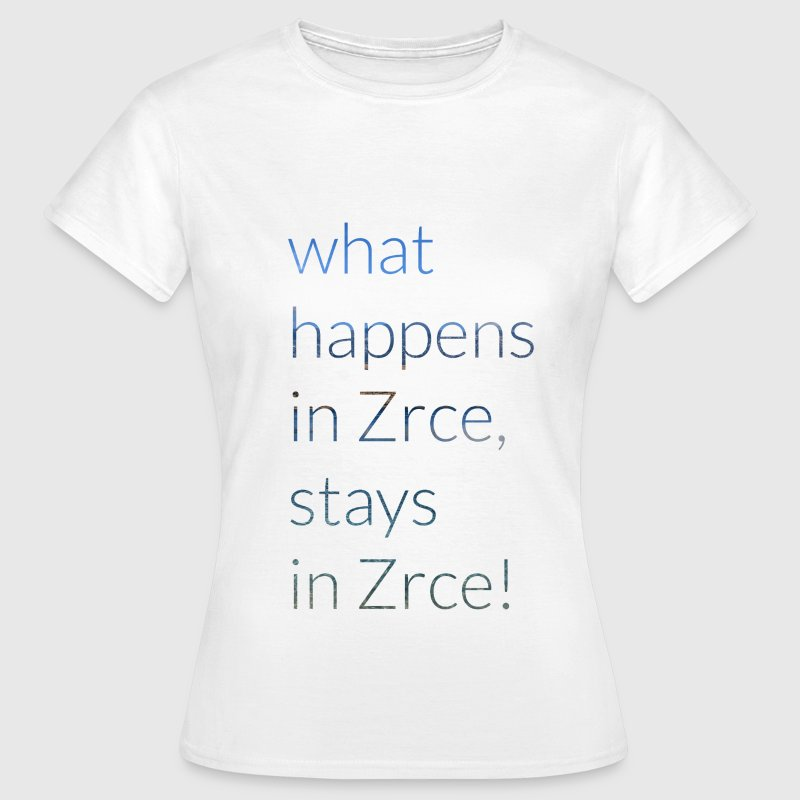 What happens in Zrce, stays in Zrce - Frauen T-Shirt
