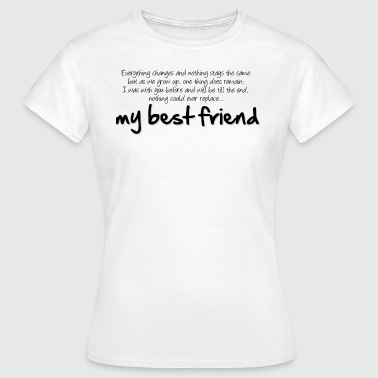 My best friend - Camiseta mujer