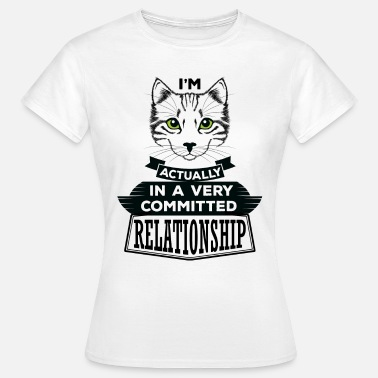 Peekaboo I Am Cat Actually In A Very Commited Relationship - Women's T-Shirt