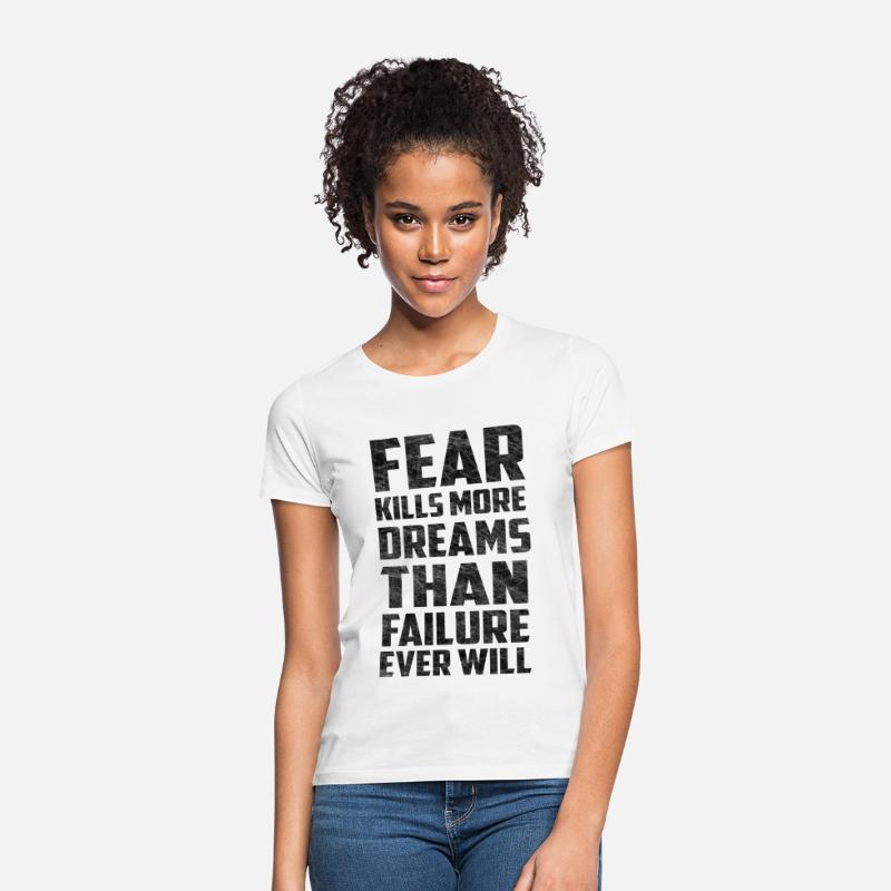 Adventure T-Shirts - Fear Dreams Inspirational Quote Scratched - Women's T-Shirt white