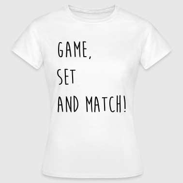 game,set - Frauen T-Shirt