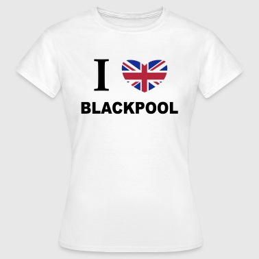 Blackpool I Love Blackpool - Women's T-Shirt