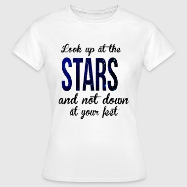 Look up at the stars - Women's T-Shirt