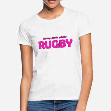 6 Nations Rugby Dirty Girls - Women's T-Shirt