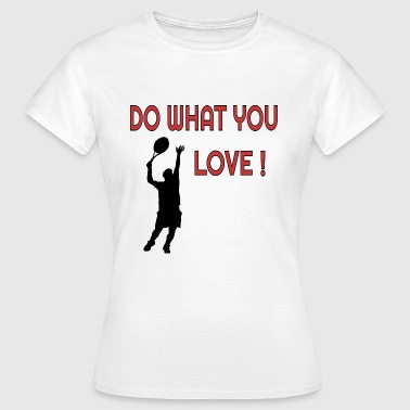 Do what you love Tennis  - Frauen T-Shirt