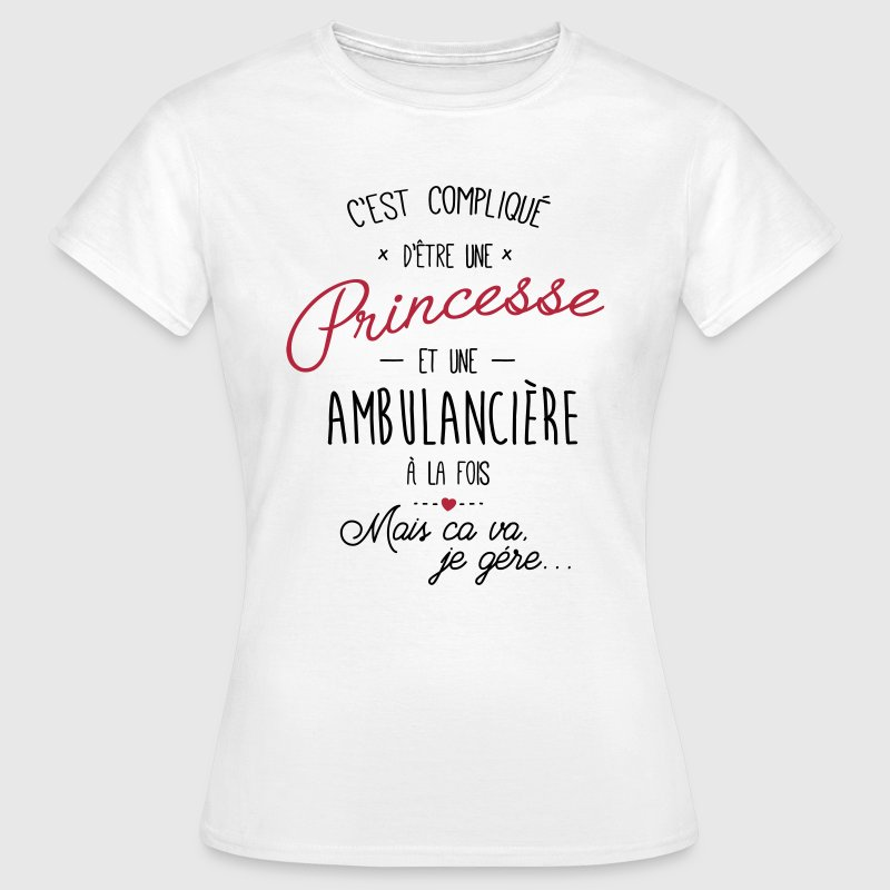 Princesse et ambulancière - ambulanciere - T-shirt Femme