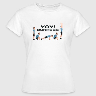 YAY! Burpees - Women's T-Shirt