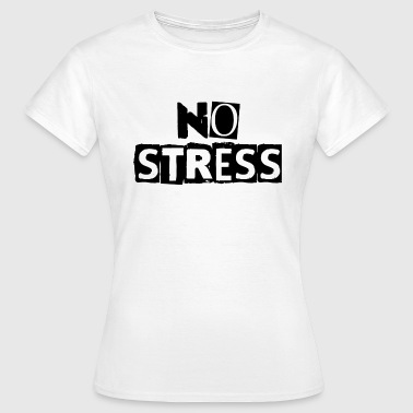 No stress - Women's T-Shirt