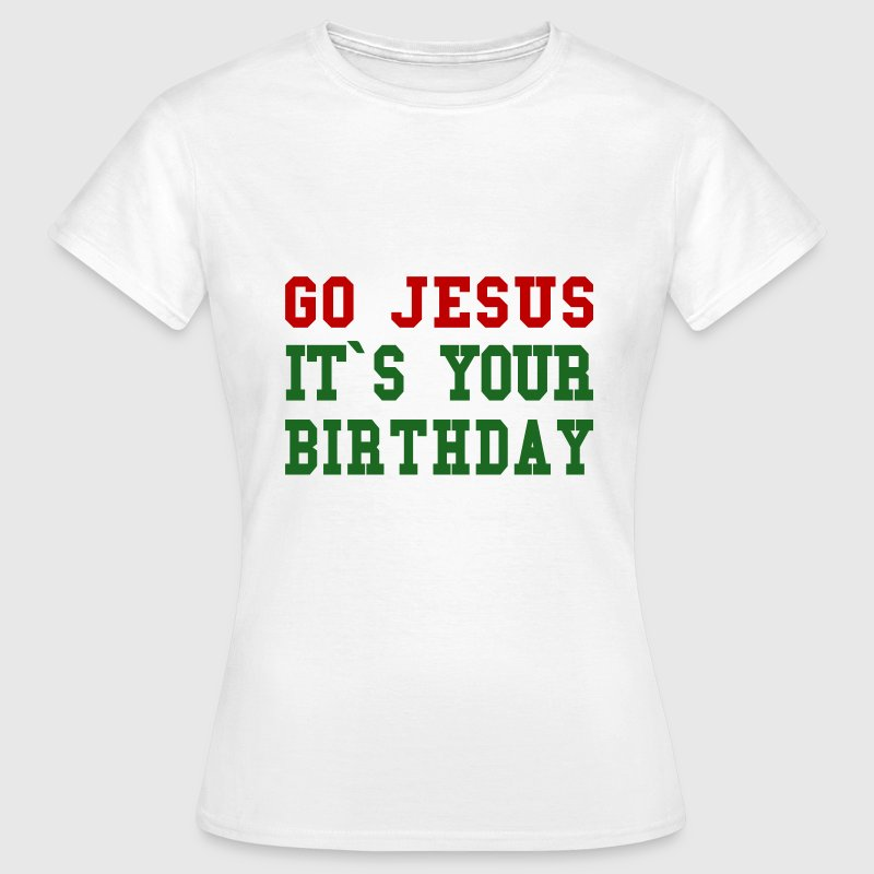 Go Jesus - Women's T-Shirt