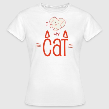 I love my cat - Women's T-Shirt