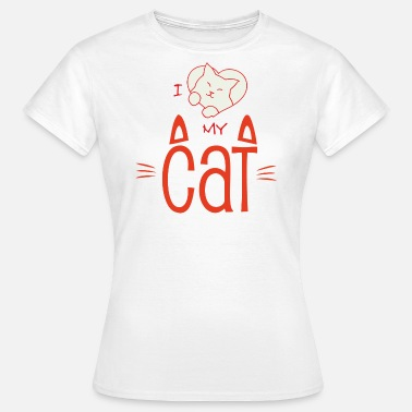 I Love My Cat I love my cat - T-shirt Femme