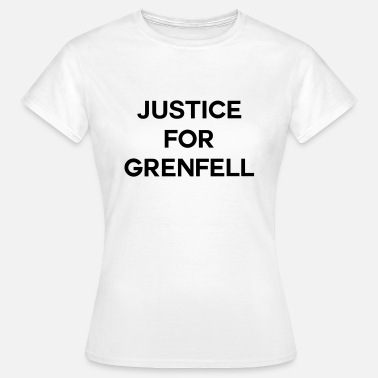 Grenfell Tower Justice For Grenfell - Women's T-Shirt