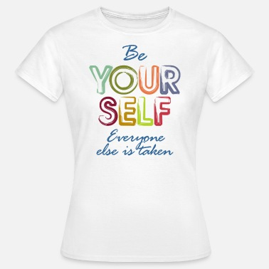 Be Yourself Be yourself - Women's T-Shirt