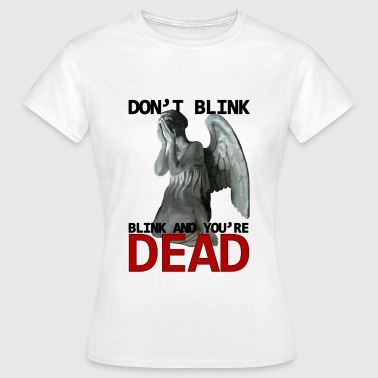 Don't blink - T-skjorte for kvinner