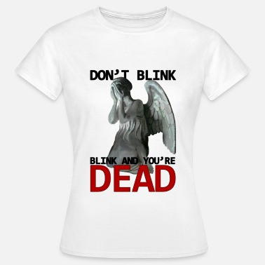 Weinenden Engel Don't blink - Frauen T-Shirt