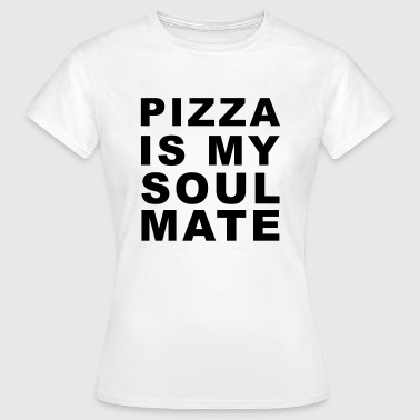 Pizza is my soulmate - Dame-T-shirt