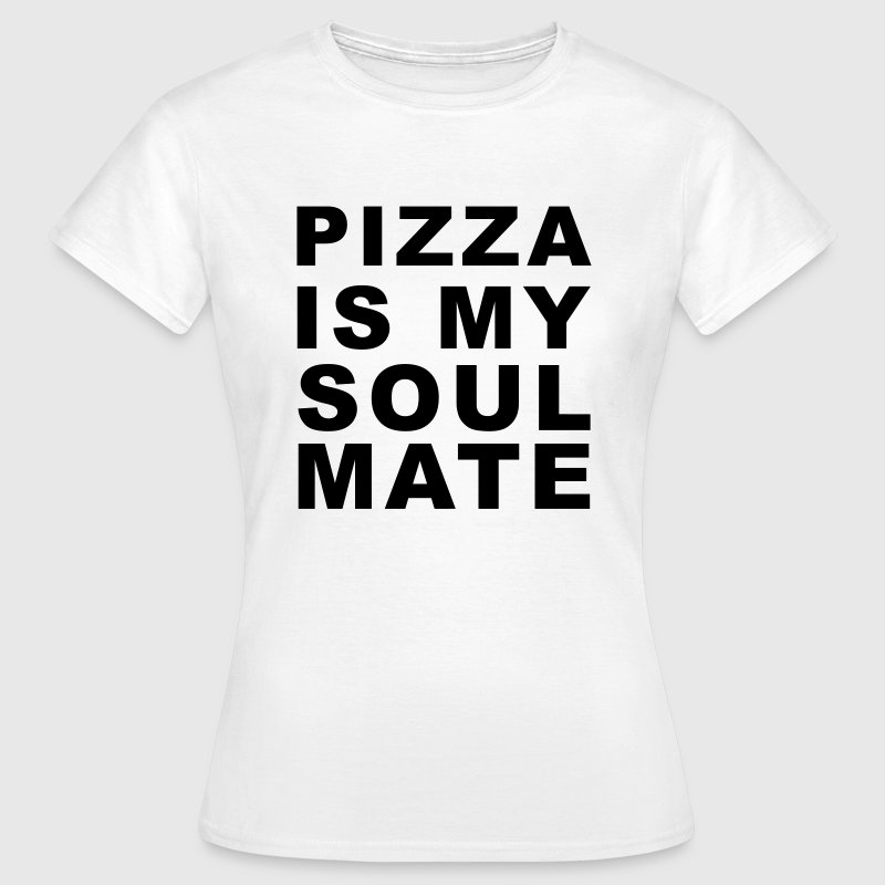 33583686b5 Pizza is my soulmateWomen's T-Shirt. (1987). Funny Sayings T-shirts