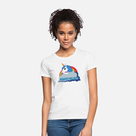 Always T-Shirts - Always be you (Unicorn) - Frauen T-Shirt Weiß