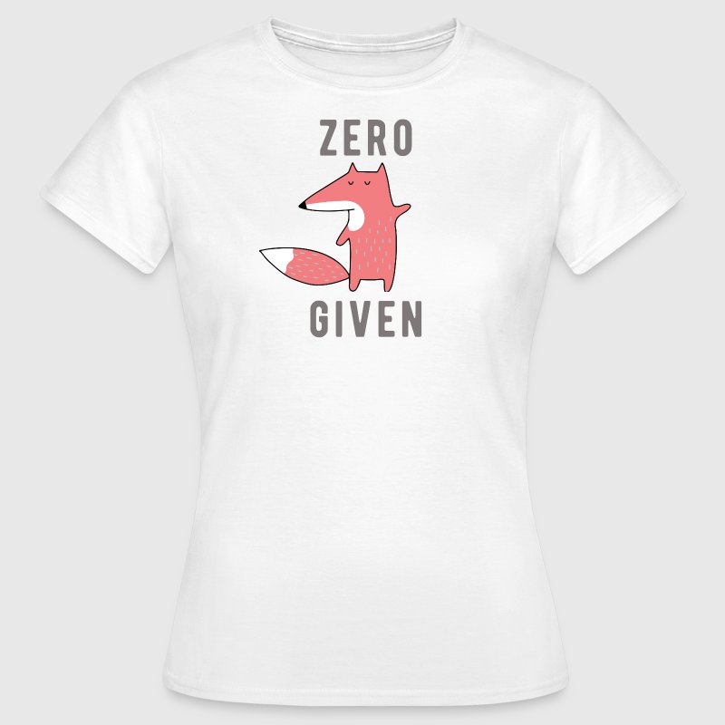 Zero fox given - Women's T-Shirt