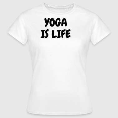 Yoga - Yogi - Buddhism - Spiritual - Relaxation - Women's T-Shirt