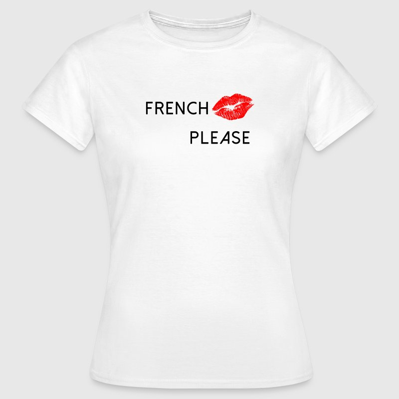 French kiss please - T-shirt Femme