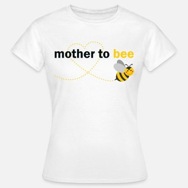 Bee Mother To Bee - Women's T-Shirt
