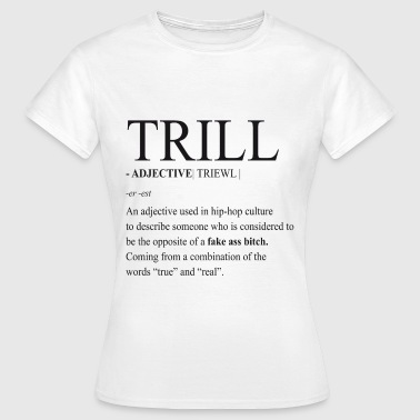Trill Verb - Frauen T-Shirt