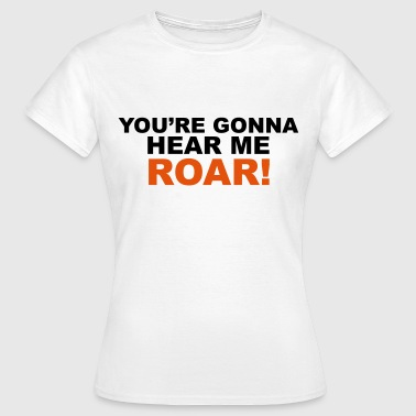 Roar - Women's T-Shirt