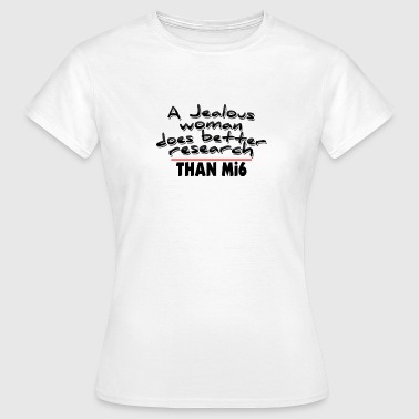 a jealous woman - Women's T-Shirt