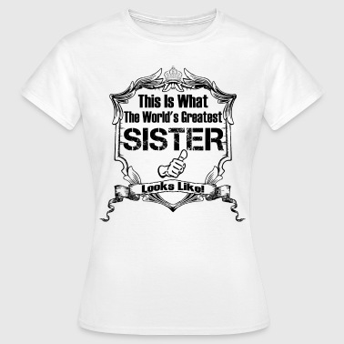 Like A Sister Worlds Greatest Sister Looks Like - Women's T-Shirt