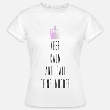 Keep Calm Witzig keep calm - Frauen T-Shirt
