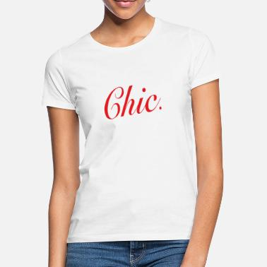 Chic Chic - Women's T-Shirt