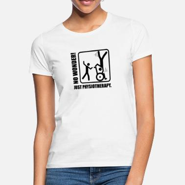 Physiotherapy No Wonder! Physiotherapy - Women's T-Shirt