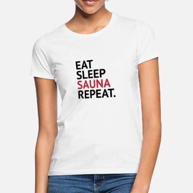 Saunaclub eatsleep sauna repeat - Frauen T-Shirt
