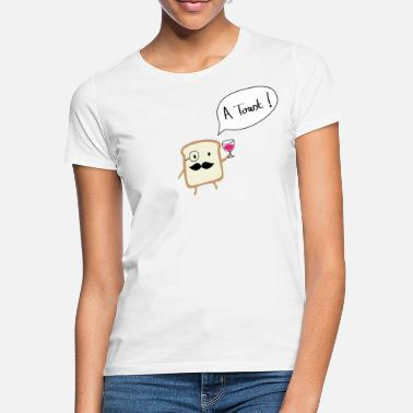 A Toast - Frauen T-Shirt