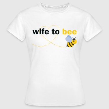 Wife To Bee - Women's T-Shirt