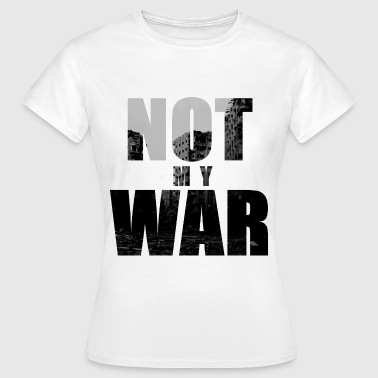 Cold War Not My War - Women's T-Shirt