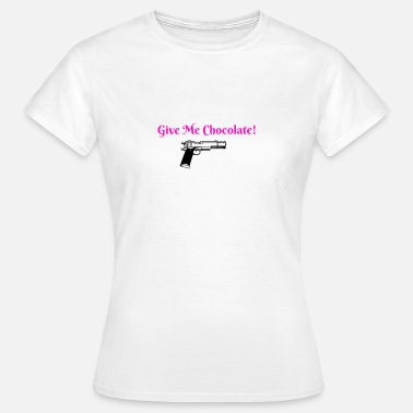 Give Me Chocolate Give Me Chocolate! - Women's T-Shirt