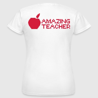 AMAZING computer TEACHER with apple in a digital  - Women's T-Shirt