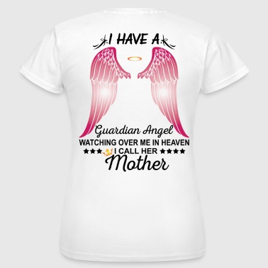 My Mother Is My Guardian Angel - Women's T-Shirt