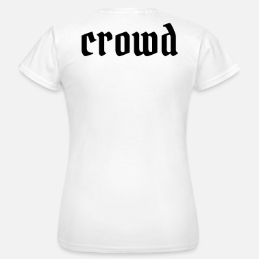 Crowds crowd - Women's T-Shirt