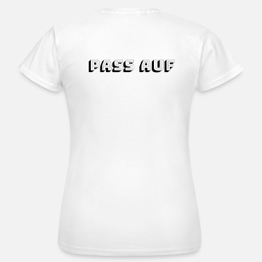 Call Out Watch out - Women's T-Shirt