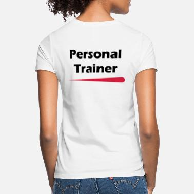 Personal Trainer Personal Trainer - Women's T-Shirt