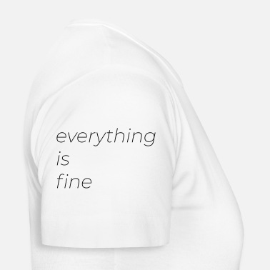 Share everything is fine - Frauen T-Shirt